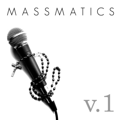 Massmatics: Catholic Hip-Hop Volume 1