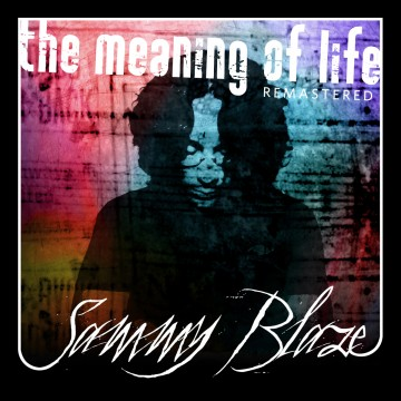 Sammy Blaze The Meaning of Life